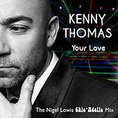 Your Love (Nigel Lowis Chicadelic Mix) by Kenny Thomas