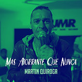 Mas Atorrante Que Nunca by Martin Quiroga