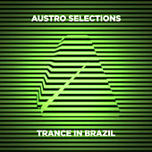 Austro Selections: Trance in Brazil von Various Artists