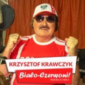 Biało-Czerwoni! Przeboje Kibica by Krzysztof Krawczyk