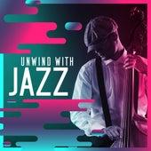 Unwind with Jazz von Various Artists