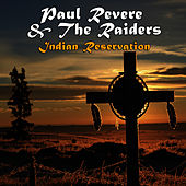 Indian Reservation (Re-Recorded / Remastered) by Paul Revere & the Raiders