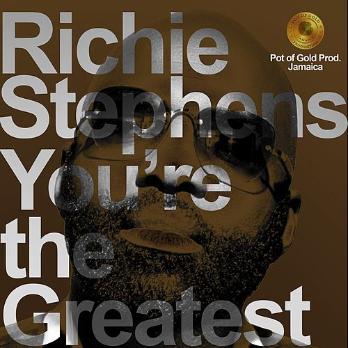 You're the Greatest by Richie Stephens