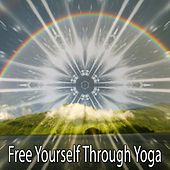 Free Yourself Through Yoga de Zen Meditation and Natural White Noise and New Age Deep Massage