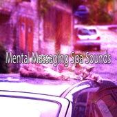 Mental Massaging Spa Sounds von Best Relaxing SPA Music