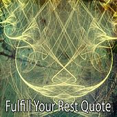Fulfill Your Rest Quote by Ocean Sounds Collection (1)