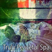 Truly Peaceful Spa von Best Relaxing SPA Music