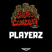 Playerz by Ghetto Concept