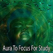 Aura To Focus For Study by Classical Study Music (1)
