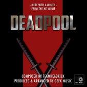Deadpool- Merc With A Mouth - Main Theme by Geek Music