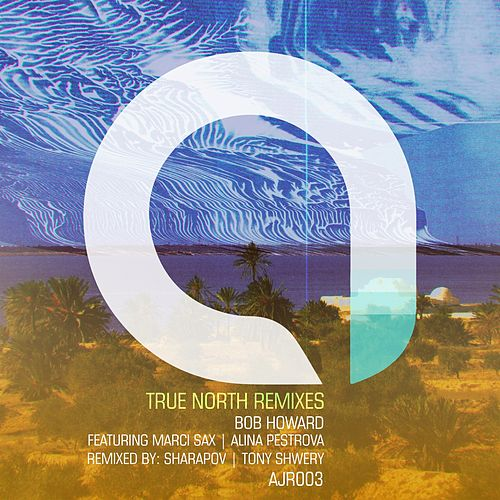 True North Remixes by Bob Howard