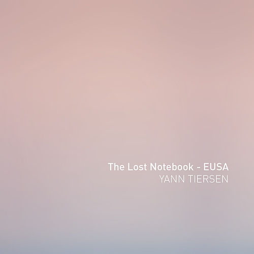 The Lost Notebook - EUSA by Yann Tiersen