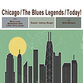 Chicago: The Blues Legends Today! by Various Artists