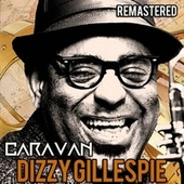 Caravan by Dizzy Gillespie