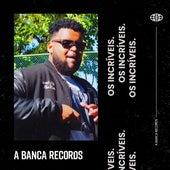 Os Incríveis de A Banca Records