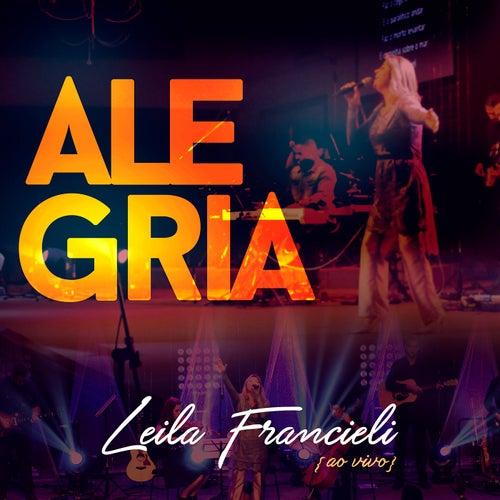 Alegria (Ao Vivo) de Leila Francieli