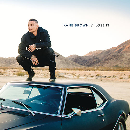 Lose It by Kane Brown