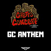 GC Anthem by Ghetto Concept