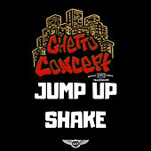 Jump Up Shake by Ghetto Concept