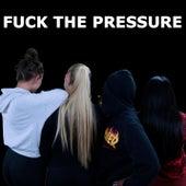 Fuck the Pressure by Andrea