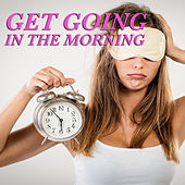 Get Going In The Morning de Various Artists