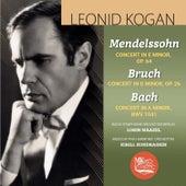 Mendelssohn, Bruch  & Bach : Violin Concertos by Leonid Kogan