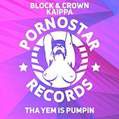 Tha Yem Is Pumpin by Block