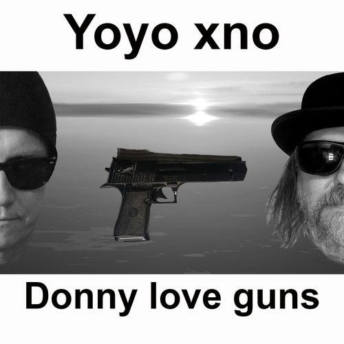 Donny Love Guns by Yoyo xno