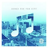 Songs for the City by Various Artists