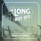 A Long Way Off (Original Cast Recording) by Various Artists