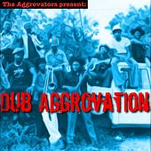 Dub Aggrovation de The Aggrovators