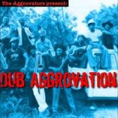 Dub Aggrovation by The Aggrovators