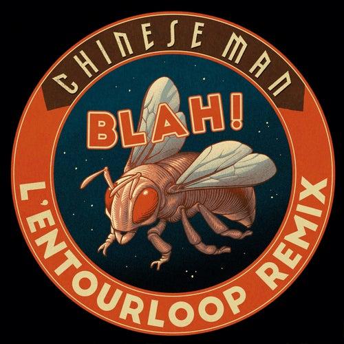 Blah! (L'Entourloop Remix) by Chinese Man