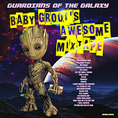 Guardians Of The Galaxy - Baby Groot's Awesome Mixtape de Various Artists