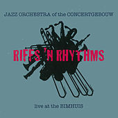 Riffs 'n Rhythms (Live at The Bimhuis) von Jazz Orchestra of the Concertgebouw