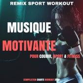 Musique Motivante Pour Courir, Sport & Fitness (Compilation Charts Workout 2018) de Remix Sport Workout