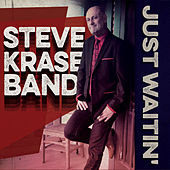 Just Waitin' de Steve Krase Band
