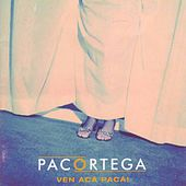 Ven Acá Pacá! von Paco Ortega