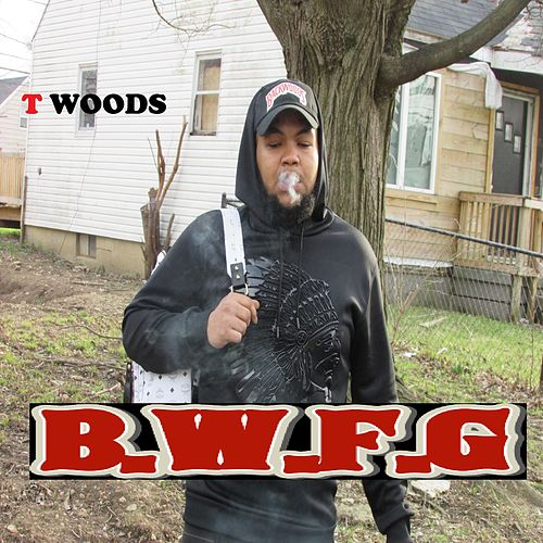 B.W.F.G by T.Woods