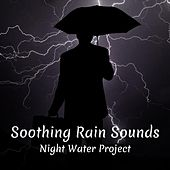 Soothing Rain Sounds by Night Water Project