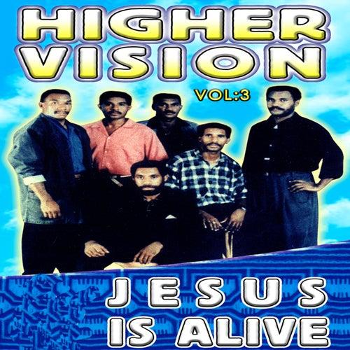 Jesus Is Alive Vol.3 by Higher Vision