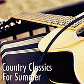 Country Classics For Summer by Various Artists