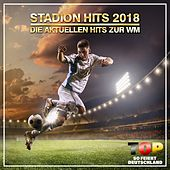 Stadion Hits 2018- Die aktuellen Hits zur WM (Top so feiert Deutschland) von Various Artists