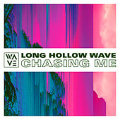Chasing Me by Long Hollow Wave