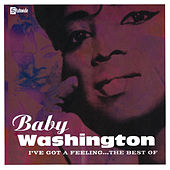 I've Got A Feeling...The Best Of by Baby Washington