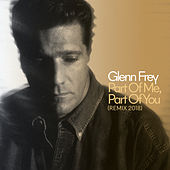 Part Of Me, Part Of You (2018 Remix) by Glenn Frey