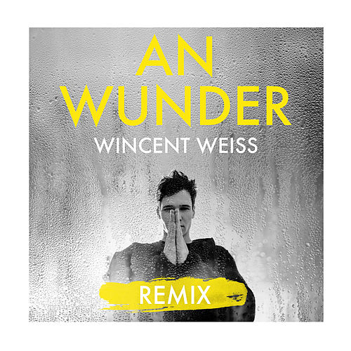 An Wunder (Achtabahn Remix) von Wincent Weiss