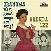 Grandma, What Great Songs You Sang! by Brenda Lee