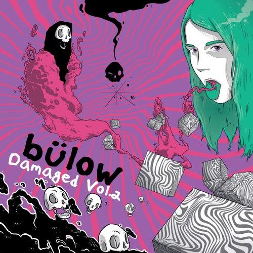 Damaged Vol. 2 by Bülow