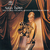 Satin Brass (The George Shearing Quintet With Brass Choir) by George Shearing